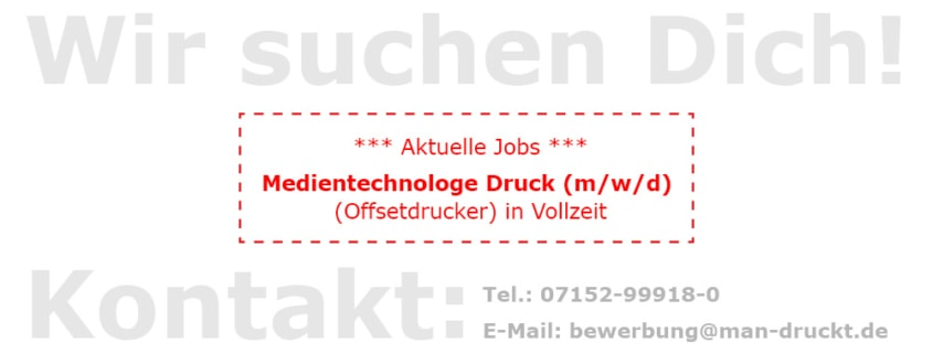 Aktuelles Jobangebot: Medientechnologe Druck (Offsetdrucker) in Vollzeit für unsere Spezialdruckerei für UV-Offsetdruck Digitaldruck Lentikulardruck Rutesheim Stuttgart